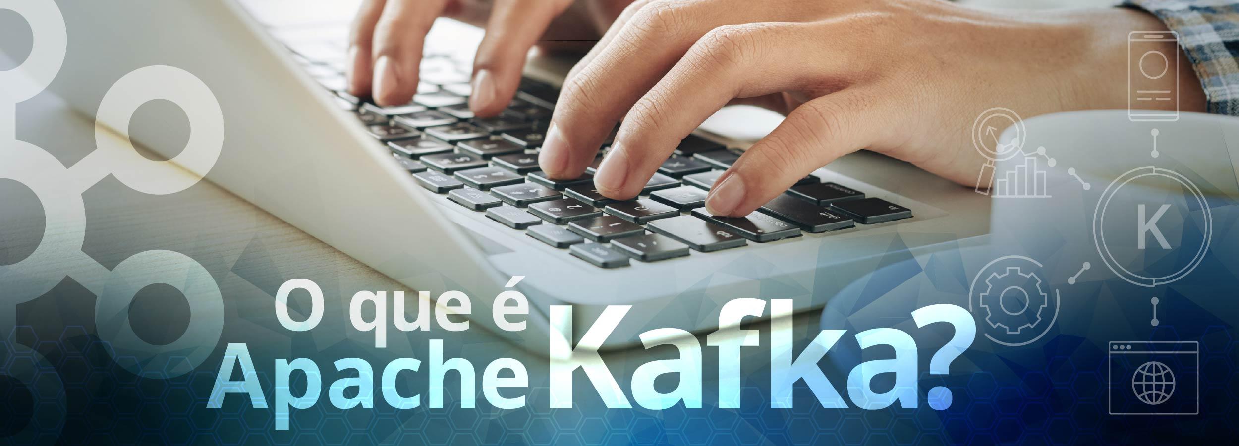 O que é Apache Kafka?
