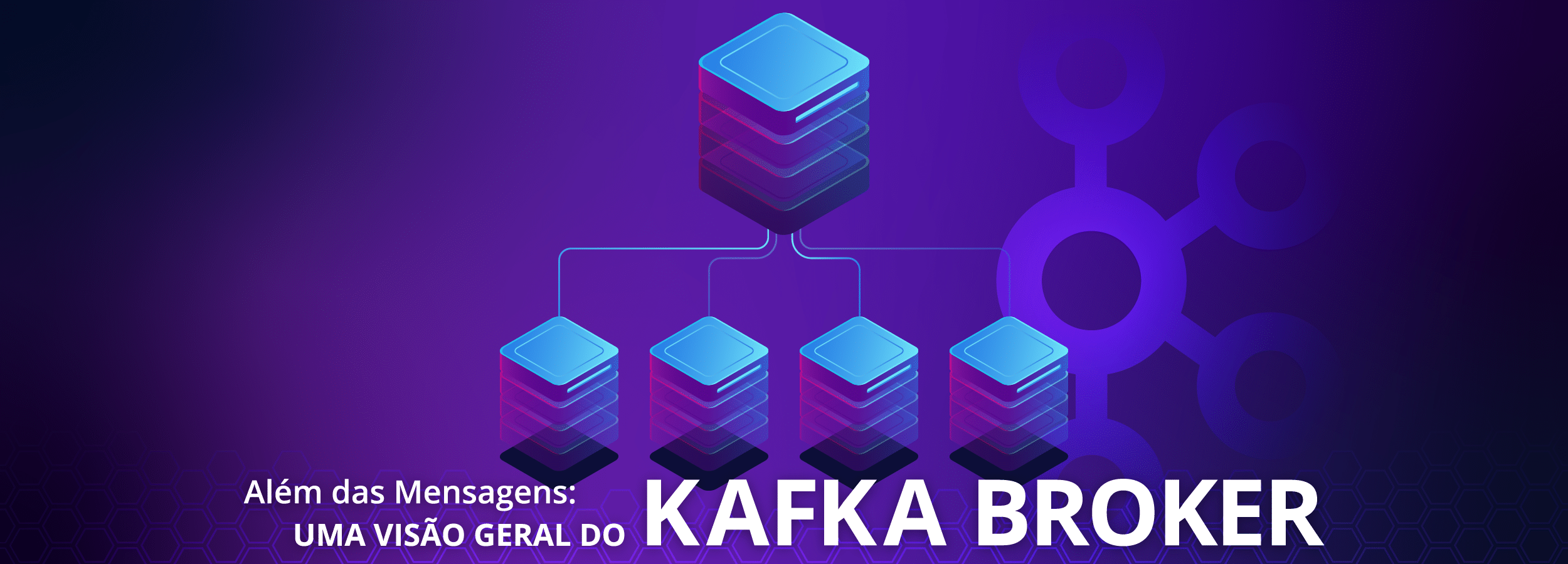 Além das Mensagens: Visão Geral do Kafka Broker