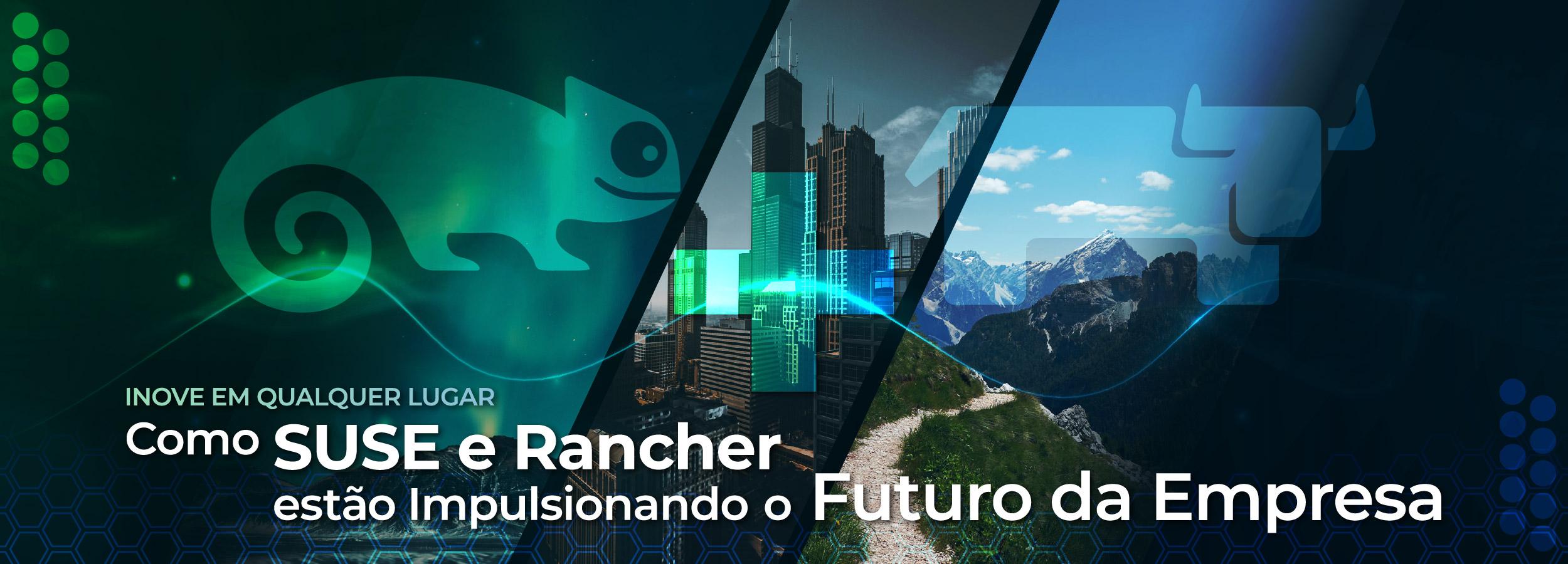 Como SUSE e Rancher estão impulsionando o futuro da empresa